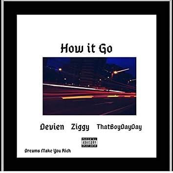 How It Go (feat. Ziggy & ThatBoyDayDay)