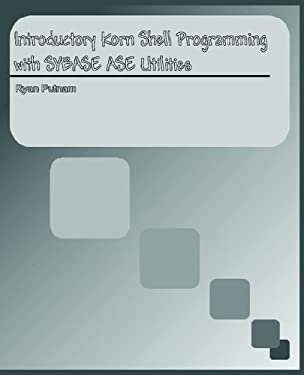 Introductory Korn Shell Programming with Sybase Utilities