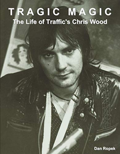 Tragic Magic: The Life of Traffic's Chris Wood (English Edition)