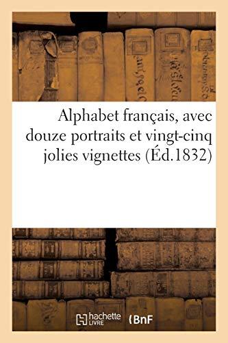 Alphabet français, avec douze portraits et vingt-cinq jolies vignettes