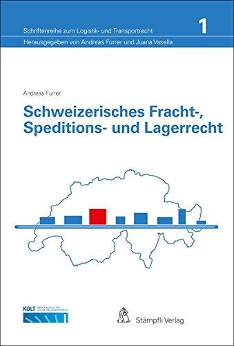 Schweizerisches Fracht-, Speditions- und Lagerrecht (Schriftenreihe zum Logistik- und Transportrecht)