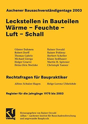 Aachener Bausachverständigentage 2003: Leckstellen in Bauteilen Wärme - Feuchte - Luft - Schall
