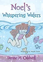Noel's Whispering Waters