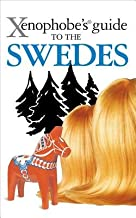Xenophobe's Guide to the Swedes[XENOPHOBES GT THE SWEDES NEW/E][Paperback]