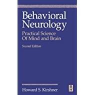 Behavioral Neurology: Practical Science of Mind and Brain