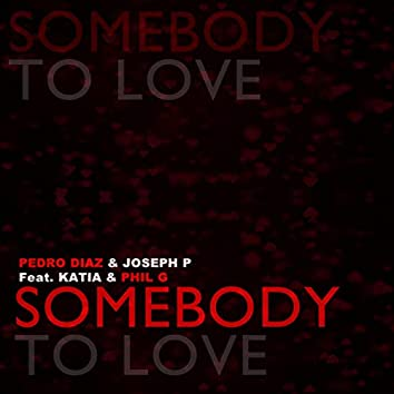 Somebody To Love (feat Phil G & Katia)