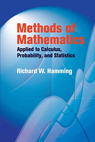 Compare Textbook Prices for Methods of Mathematics Applied to Calculus, Probability, and Statistics Dover Books on Mathematics Dover Ed Edition ISBN 0800759439454 by Hamming, Richard W.