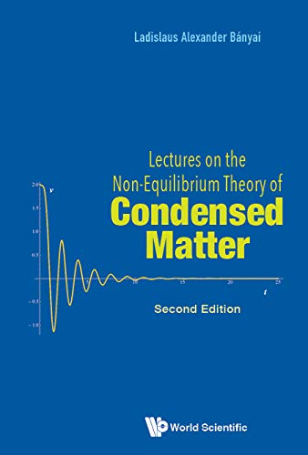 Lectures On The Non-equilibrium Theory Of Condensed Matter (Second Edition) (English Edition)