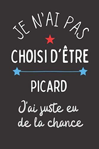 Je n'ai pas choisi d'être Picard j'ai juste eu de la chance: Cadeau personnalisé pour Picard, Carnet de notes, Mémoire, Livre Intime; 120 Pages, Idée cadeau pour Elle/Lui
