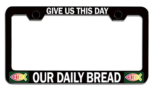Makoroni - GIVE US This Day Our Daily Bread Religious Jesus Christian Black Metal License Plate Frame Tag Holder, a76