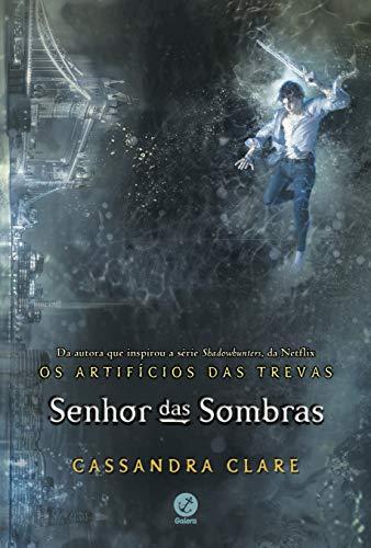 Senhor Das Sombras - Vol. 2 Série Os Artifícios Das Trevas