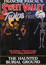 Sweet Valley Twins and Friends #7 Super Chiller the Haunted Burial Ground (#7)