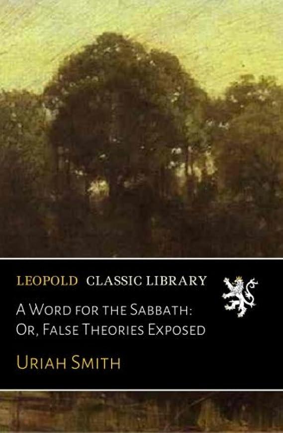先住民フレームワークあたりA Word for the Sabbath: Or, False Theories Exposed