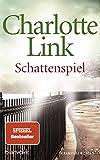Schattenspiel: Kriminalroman - Charlotte Link