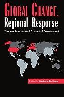 Global Change, Regional Response: The New International Context of Development