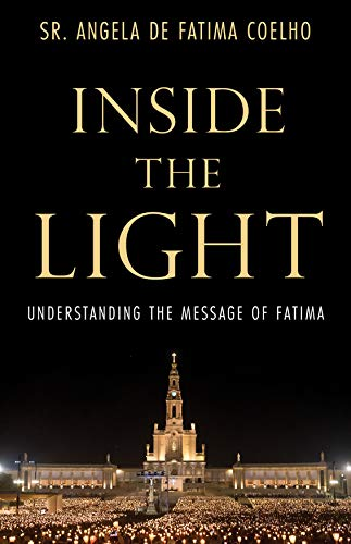 Compare Textbook Prices for Inside the Light: Understanding the Message of Fatima  ISBN 9781505116076 by de Fatima Coelho, Sr. Angela
