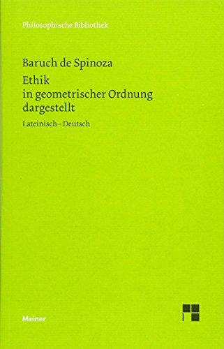 Ethik in geometrischer Ordnung dargestellt (Philosophische Bibliothek)