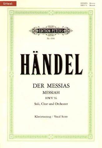 Der Messias HWV 56 / URTEXT: Oratorium in 3 Teilen für 4 Solostimmen, Chor und Orchester / Klavierauszug