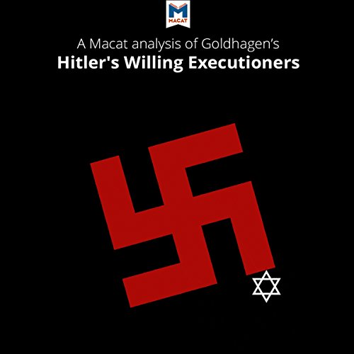 A Macat Analysis of Daniel Jonah Goldhagen's Hitler's Willing Executioners Audiobook By Simon Taylor, Tom Stammers cover art