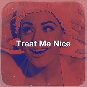 Treat Me Nice