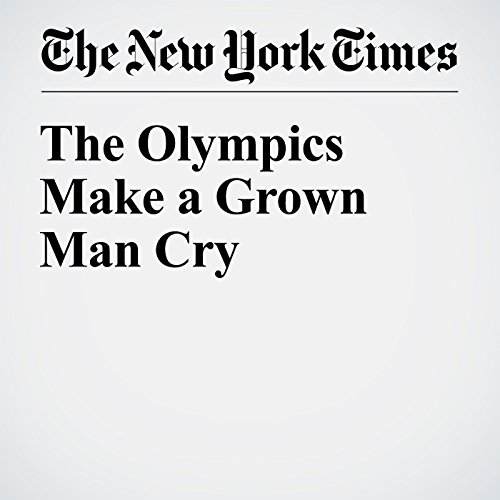 The Olympics Make a Grown Man Cry cover art