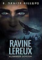 Ravine Lereux: Premium Hardcover Edition