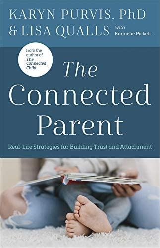 The Connected Parent Real Life Strategies for Building Trust and Attachment product image