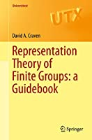 Representation Theory of Finite Groups: a Guidebook (Universitext)