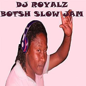 Botsh Slow Jam