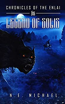 The Legend of Solis (Chronicles of the Enlai Book 2) by [Noah Michael]