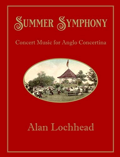 Summer Symphony: Concert Music for Anglo Concertina (English Edition)