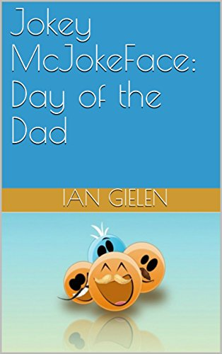 Jokey McJokeFace: Day of the Dad (English Edition)