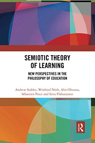Compare Textbook Prices for Semiotic Theory of Learning: New Perspectives in the Philosophy of Education 1 Edition ISBN 9780367487805 by Stables, Andrew,Nöth, Winfried,Olteanu, Alin,Pesce, Sébastien,Pikkarainen, Eetu
