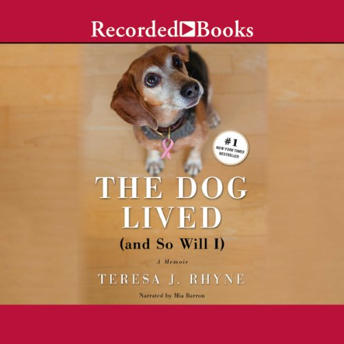 The Dog Lived (And So Will I) audiobook cover art