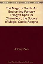 The Magic of Xanth: An Enchanting Fantasy Trilogy- A Spell for Chameleon / The Source of Magic / Castle Roogna