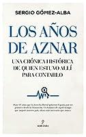 Los años de Aznar/ The Aznar Years