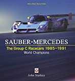 Sauber-Mercedes - The Group C Racecars 1985-1991: World Champions (Veloce Classic Reprint Series)