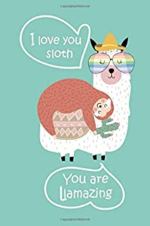 """I Love You Sloth-You are Llamazing: Funny Sloth Ridding Llama -6x9"""" 120 Pages Blank Lined Notebook/Journal/Diary/ Cute Rel..."""