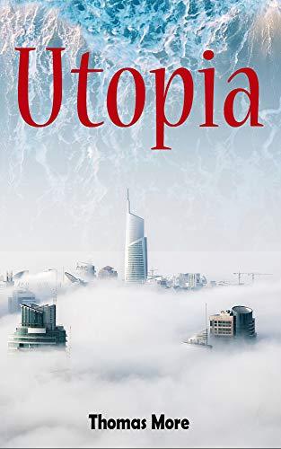 Utopia: A socio-political satire (English Edition)