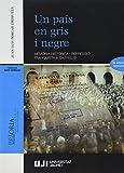 Un Pais En gris I Negre. Memòria Històrica I repressió franquista a Castelló (3A edició Revisada) (H...