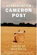 Miseducation of Cameron Post by danforth, emily m. [Hardcover]