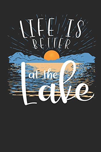 Life Is Better At The Lake: Lake House Guest Book Journal