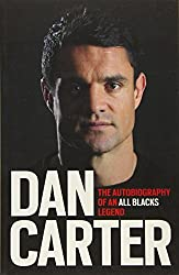 The Autobiography of an All Blacks Legend by Dan Carter