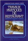 TRAVAUX PRATIQUES DE RESTAURANT. Tome 1, Préparations, découpages, flambages de Thierry Boulicot,Dominique Jeuffrault ( 1 décembre 2004 )