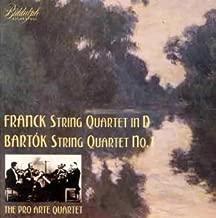 Pro Arte Quartet Play Franck: String Quartet in D 1889 recorded 1933 Bartok: String Quartet No. 1 in A minor 1908 recorded 1934