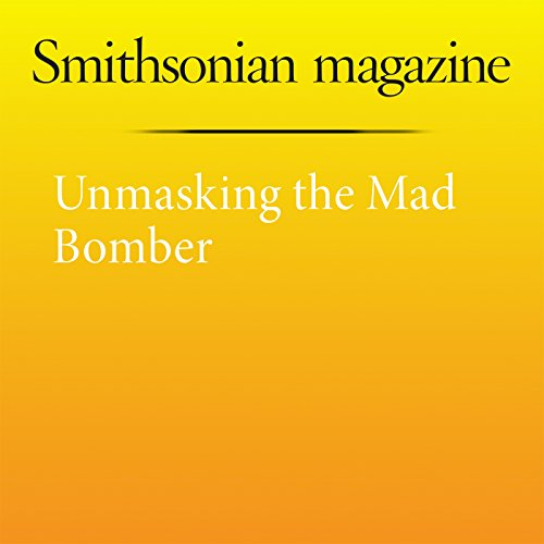 Unmasking the Mad Bomber audiobook cover art