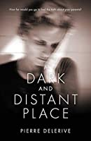A Dark and Distant Place