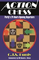 Action Chess: Purdy's 24 Hours Opening Repertoire: How to Get a Playable Middlegame (Purdy Series) 0938650793 Book Cover