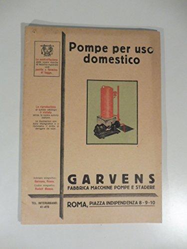 Pompe per uso domestico. Garvens. Fabbrica macchine pompe e stadere