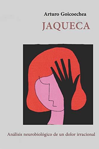 Jaqueca: Análisis neurobiológico de un dolor irracional